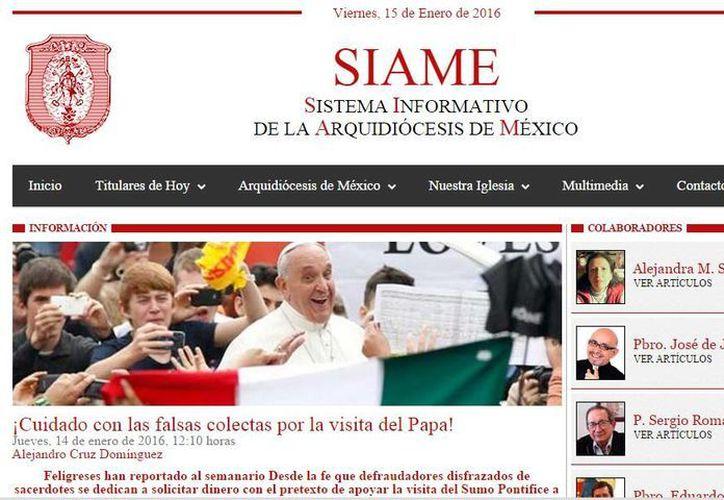 El Sistema de la Arquidiócesis de México (Siame) alertó en su sitio web de personas 'disfrazadas' de curas que piden dinero para solventar los gastos de la visita del 'Papa a México'. (Captura de pantalla)