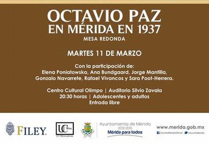 La mesa redonda Octavio Paz en Mérida en 1937 es una de las actividades que patrocina el Ayuntamiento dentro de la Filey 2014. (Cortesía)