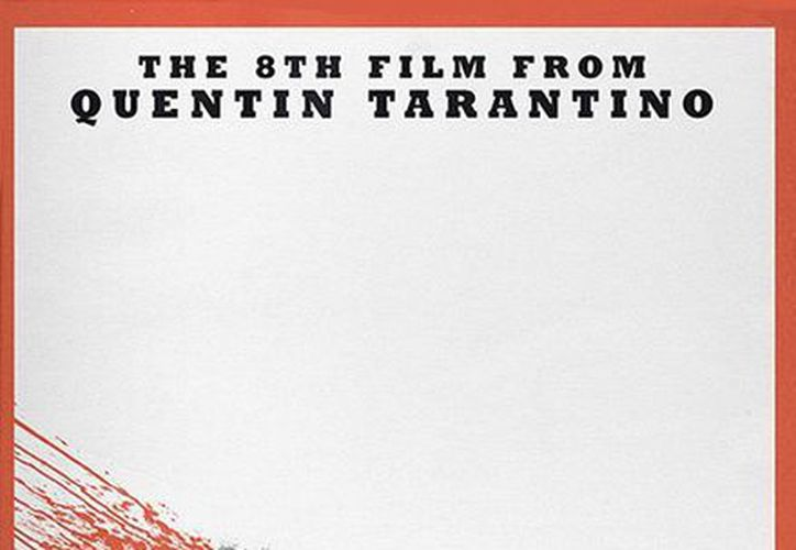 Imagen del primer póster oficial de la cinta The Hateful Eight del director Quentín Tarantino. (Empire)