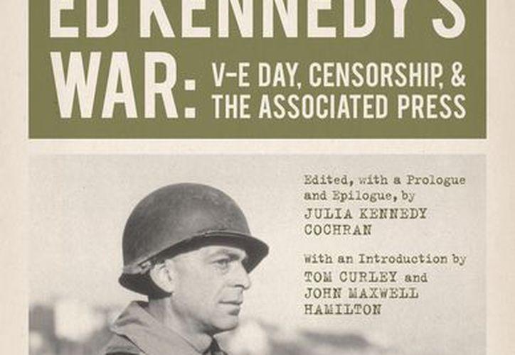 Portada del libro de Ted Kennedy donde narra sus experiencias en la Segunda Guerra Mundial como corresponsal de AP. (Agencias)
