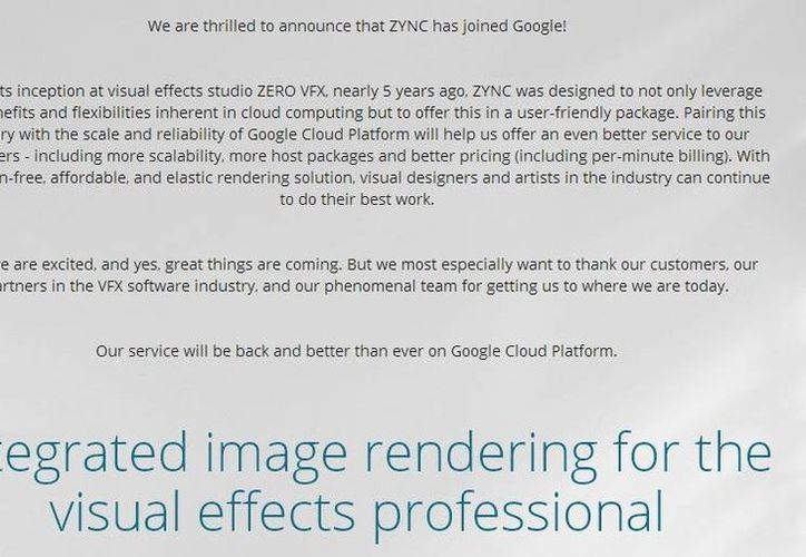 Mensaje publicado en el sitio web de Zync Render donde informan la unión a Google para mejorar su servicio. (Captura de pantalla/www.zyncrender.com)